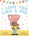 I Love You Like a Pig - Book