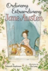 Ordinary, Extraordinary Jane Austen : The Story of Six Novels, Three Notebooks, a Writing Box, and One Clever Girl - Book