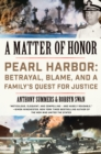 A Matter of Honor : Pearl Harbor: Betrayal, Blame, and a Family's Quest for Justice - eBook