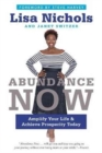 Abundance Now : Amplify Your Life & Achieve Prosperity Today - Book