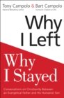 Why I Left, Why I Stayed : Conversations on Christianity Between an Evangelical Father and His Humanist Son - eBook
