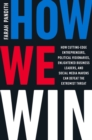 How We Win : How Cutting-Edge Entrepreneurs, Political Visionaries, Enlightened Business Leaders, and Social Media Mavens Can Defeat the Extremist Threat - Book