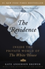 The Residence : Inside the Private World of the White House - eBook