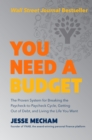 You Need a Budget : The Proven System for Breaking the Paycheck-to-Paycheck Cycle, Getting Out of Debt, and Living the Life You Want - eBook
