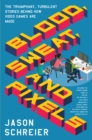 Blood, Sweat, and Pixels : The Triumphant, Turbulent Stories Behind How Video Games Are Made - eBook