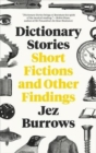 Dictionary Stories : Short Fictions and Other Findings - Book