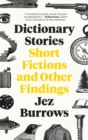 Dictionary Stories : Short Fictions and Other Findings - eBook