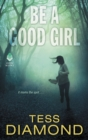 Be a Good Girl - eBook