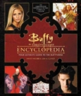 Buffy the Vampire Slayer Encyclopedia : The Ultimate Guide to the Buffyverse - Book