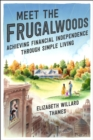 Meet the Frugalwoods : Achieving Financial Independence Through Simple Living - eBook