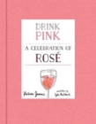 Drink Pink : A Celebration of Rose - Book