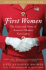 First Women : The Grace and Power of America's Modern First Ladies - eBook