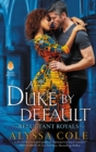 A Duke by Default : Reluctant Royals - eBook