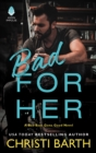Bad for Her : A Bad Boys Gone Good Novel - eBook