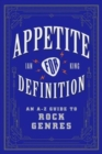 Appetite for Definition : An A-Z Guide to Rock Genres - Book