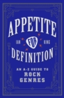 Appetite for Definition : An A-Z Guide to Rock Genres - eBook