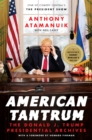 American Tantrum : The Donald J. Trump Presidential Archives - eBook