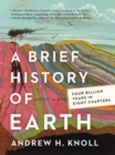 A Brief History of Earth : Four Billion Years in Eight Chapters - eBook
