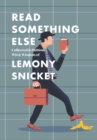 Read Something Else: Collected & Dubious Wit & Wisdom of Lemony Snicket - eBook