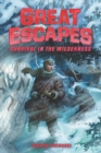 Great Escapes #4: Survival in the Wilderness - Book