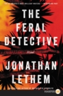 The Feral Detective : A Novel - Book