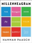 Millenneagram : The Enneagram Guide for Discovering Your Truest, Baddest Self - Book