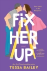 Fix Her Up : A Novel - eBook