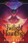 Enchanter's Child, Book One: Twilight Hauntings - Book