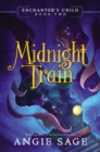 Enchanter's Child, Book Two: Midnight Train - Book