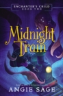 Enchanter's Child, Book Two: Midnight Train - eBook