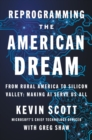 Reprogramming the American Dream : From Rural America to Silicon Valley-Making AI Serve Us All - Book