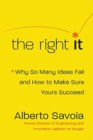 The Right It : Why So Many Ideas Fail and How to Make Sure Yours Succeed - Book