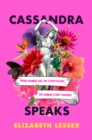 Cassandra Speaks : When Women Are the Storytellers, the Human Story Changes - eBook
