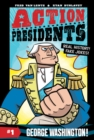 Action Presidents #1: George Washington! - Book