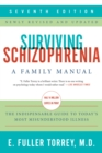 Surviving Schizophrenia, 7th Edition : A Family Manual - eBook