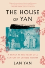 The House of Yan : A Family at the Heart of a Century in Chinese History - eBook