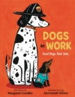 Dogs at Work : Good Dogs. Real Jobs. - Book