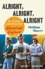 Alright, Alright, Alright : The Oral History of Richard Linklater's Dazed and Confused - eBook