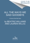 All the Ways We Said Goodbye : A Novel of the Ritz Paris - Book