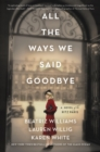 All the Ways We Said Goodbye : A Novel of the Ritz Paris - eBook