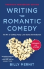 Writing The Romantic Comedy, 20th Anniversary Expanded and Updated Edition : The Art of Crafting Funny Love Stories for the Screen - Book