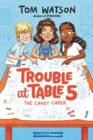 Trouble at Table 5 #1: The Candy Caper - Book