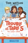 Trouble at Table 5 #1: The Candy Caper - eBook