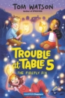 Trouble at Table 5 #3: The Firefly Fix - Book