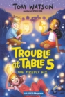 Trouble at Table 5 #3: The Firefly Fix - eBook
