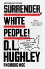 Surrender, White People! : Our Unconditional Terms for Peace - eBook