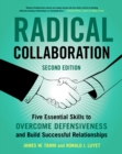 Radical Collaboration : Five Essential Skills to Overcome Defensiveness and Build Successful Relationships - eBook