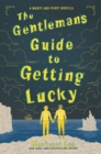 The Gentleman's Guide to Getting Lucky - eBook