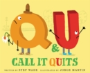Q and U Call It Quits - Book