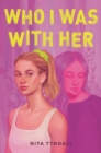 Who I Was with Her - eBook